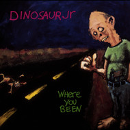 Dinosaur Jr. - Where You Been [Digital Version] [with Bonus Track]