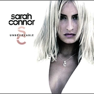 Sarah Connor - Unbelievable