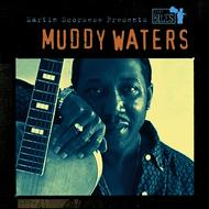 Muddy Waters - Martin Scorsese Presents The Blues: Muddy Waters