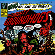 The Groundhogs - Who Will Save The World? The Mighty Groundhogs