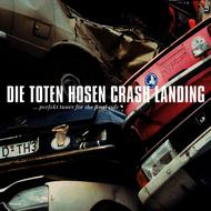 Die Toten Hosen - Crash Landing [Jubiläumsedition Remastered]