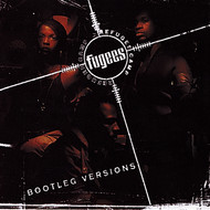 Fugees - Bootleg Versions (Explicit)