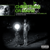 The Flaming Lips - Christmas On Mars (Explicit)
