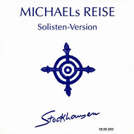 Ian Stuart / Simon Stockhausen / Michael Obst / Karlheinz Stockhausen / Andreas Boettger / Isao Nakamura / Kathinka Pasveer / Lesley Schatzberger / Suzanne Stephens / Michael Svoboda / Markus Stockhausen - Stockhausen: Michaels Reise (Solisten-Version)