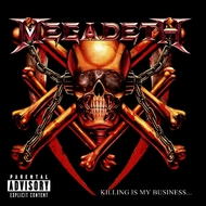Megadeth - Killing Is My Business...And Business Is Good! (Explicit)