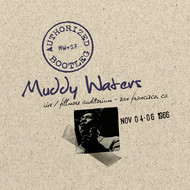 Muddy Waters - Authorized Bootleg - Fillmore Auditorium, San Francisco Nov. 4-6 1966