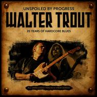 Walter Trout - Unspoiled by Progress - 20th Anniversary
