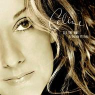 Céline Dion - All The Way...A Decade of Song