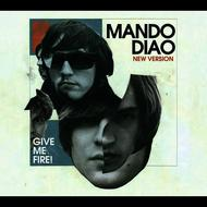 Mando Diao - Give Me Fire (New Version + B-Sides [Explicit])