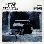 Lower Than Atlantis - Taping Songs Off The Radio