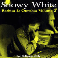 Snowy White - Rarities & Outtakes, Vol. 2
