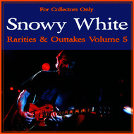 Snowy White - Rarities & Outtakes, Vol. 5
