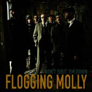 Flogging Molly - Don't Shut 'Em Down