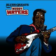 Muddy Waters - Blues Greats: Muddy Waters