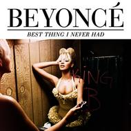 Beyoncé - Best Thing I Never Had