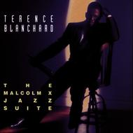 Terence Blanchard - The Malcolm X Jazz Suite