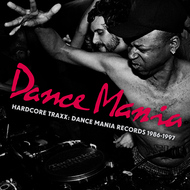 Hardcore Traxx: Dance Mania Records 1986-1995