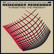 Remember Remember - Forgetting The Present