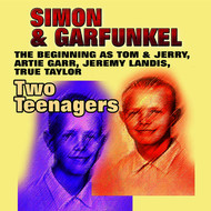 Simon & Garfunkel - Two Teenagers (The Beginning as Tom & Jerry, Artie Garr, Jeremy Landis, True Taylor)