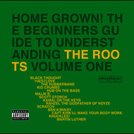 The Roots - Home Grown! The Beginner's Guide To Understanding The Roots (Vol.1 [Explicit])