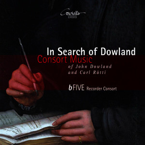 In Search of Dowland: Consort Music of John Dowland & Carl Rutti
