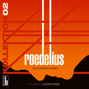 Kollektion 02 - Roedelius (Electronic Music) (Compiled By Lloyd Cole)