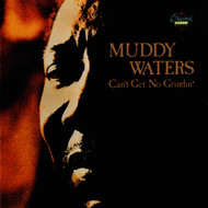 Muddy Waters - Can't Get No Grindin'