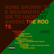 The Roots - Home Grown! The Beginner's Guide To Understanding The Roots (Vol.1 And Vol. 2 [Explicit])