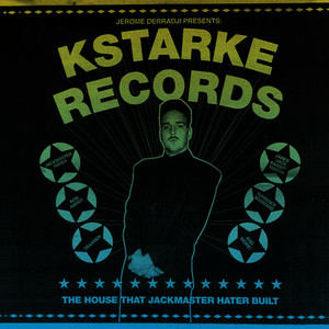 Kstarke Records: The House That Jackmaster Hater Built