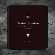 Kevin G. Pace - Pianistic Creations (Original Music for Piano Solo, Vol. 5)