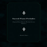 Kevin G. Pace - Sacred Piano Preludes (Original Piano Solos for Worship Services, Vol. 3)