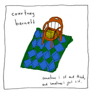 Albumcover Courtney Barnett - Sometimes I Sit and Think, and Sometimes I Just Sit