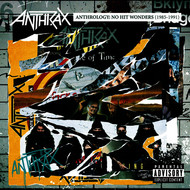 Anthrax - Anthrology: No Hit Wonders (1985-1991) (Explicit)