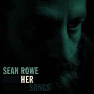 Sean Rowe - Her Songs