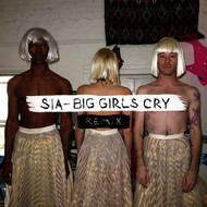 Sia - Big Girls Cry (Remixes)