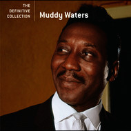 Muddy Waters - The Definitive Collection