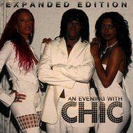 Chic - An Evening with Chic (Expanded Edition) [Live]