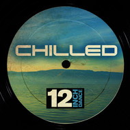 Various Artists - 12 Inch Dance: Chilled