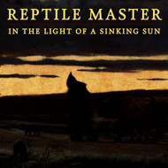 Reptile Master - In The Light Of A Sinking Sun (single ed)