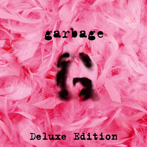 Garbage (20th Anniversary Deluxe Edition (Remastered))