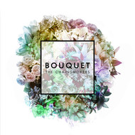 The Chainsmokers - Bouquet