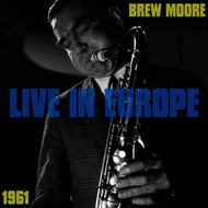 Brew Moore - Live in Europe 1961