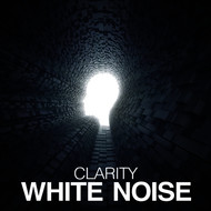 White Noise - Clarity: White Noise