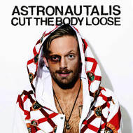 Astronautalis - Cut the Body Loose (Explicit)