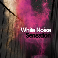 White Noise - White Noise Sensation