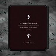 Pianistic Creations (Original Music for Piano Solo, Vol. 9)