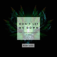 The Chainsmokers feat. Daya - Don't Let Me Down (Remixes)