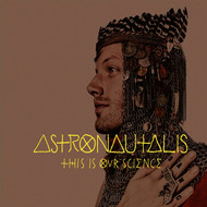 Astronautalis - This Is Our Science (Explicit)