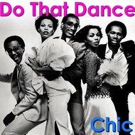 Chic - Do That Dance