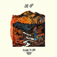 LVL UP - Return to Love (Explicit)